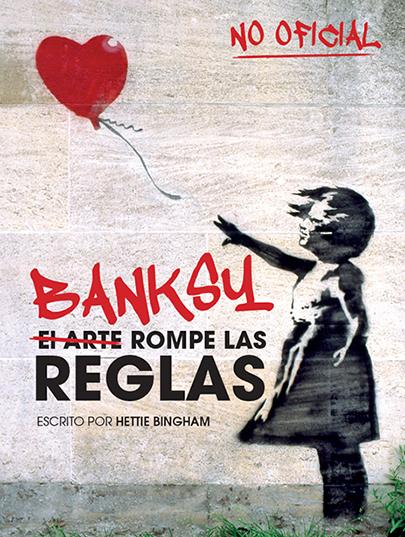 BANKSY: EL ARTE ROMPE LAS REGLAS