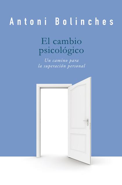 EL CAMBIO PSICOLÓGICO. UN CAMINO PARA LA SUPERACIÓN PERSONAL