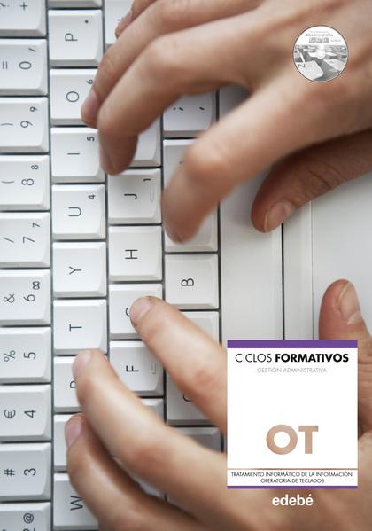 TRATAMIENTO INFORMÁTICO DE LA INFORMACIÓN : OPERATORIA DE TECLADOS : CICLOS FORMATIVOS GESTIÓN