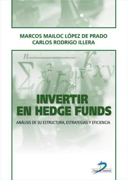 INVERTIR EN HEDGE FUNDS : ANÁLISIS DE SU ESTRUCTURA, ESTRATEGIAS Y EFICIENCIA