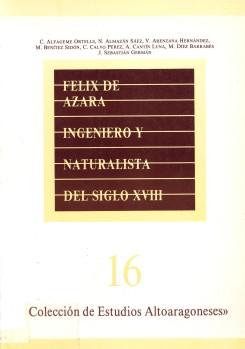 FÉLIX DE AZARA, INGENIERO Y NATURALISTA DEL SIGLO XVIII.