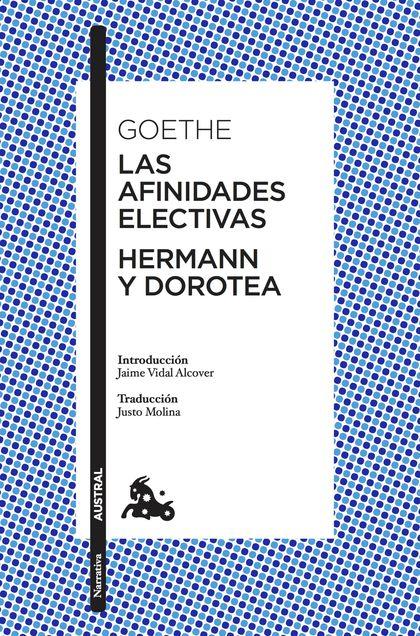 LAS AFINIDADES ELECTIVAS / HERMANN Y DOROTEA.