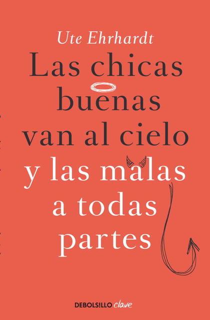 LAS CHICAS BUENAS VAN AL CIELO Y LAS MALAS A TODAS PARTES.