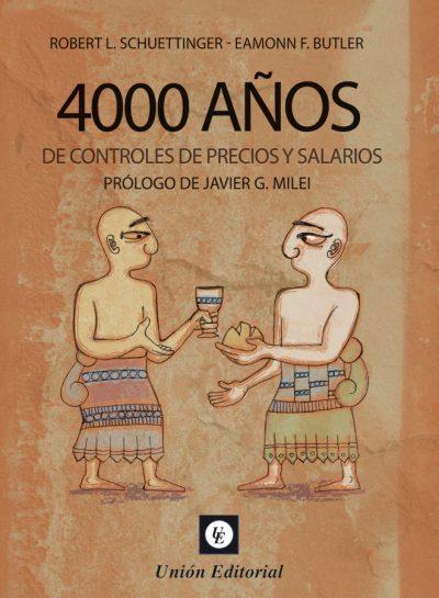 4000 AÑOS DE CONTROLES DE PRECIOS Y SALARIOS.