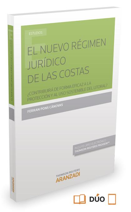 EL NUEVO RÉGIMEN JURÍDICO DE LAS COSTAS (PAPEL + E-BOOK). ¿CONTRIBUIRÁ DE FORMA EFICAZ A LA PRO