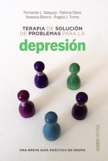TERAPIA DE SOLUCIÓN DE PROBLEMAS PARA LA DEPRESIÓN : UNA BREVE GUÍA DE PRÁCTICA EN GRUPO