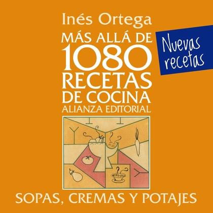 MÁS ALLÁ DE 1080 RECETAS DE COCINA : SOPAS, CREMAS Y POTAJES