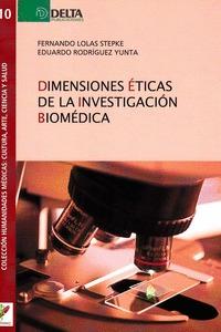 DIMENSIONES ETICAS DE LA INVESTIGACION BIOMEDICA.
