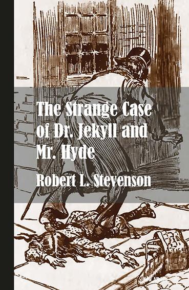 THE STRANGE CASE OF DR JEKYLL AND MR HYDE (NUEVA EDICIÓN).