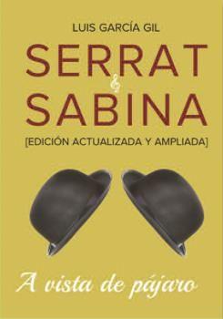 SERRAT & SABINA. A VISTA DE PÁJARO (EDICIÓN AMPLIADA)
