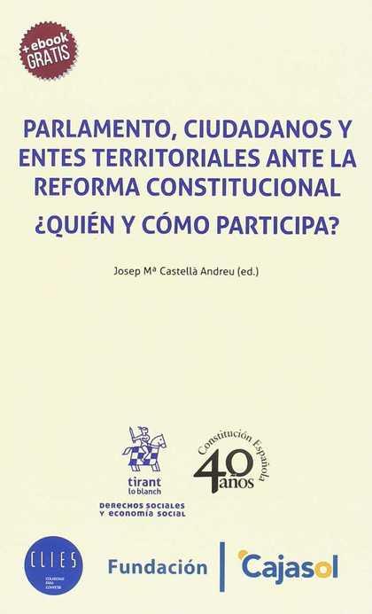 PARLAMENTO, CIUDADANOS Y ENTES TERRITORIALES ANTE LA REFORMA CONSTITUCIONAL. ¿QU.